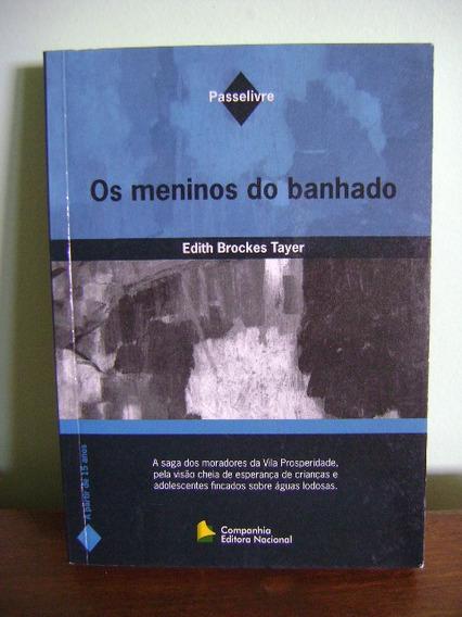 Livro Os Meninos Do Banhado - Edith Brockes Tayer