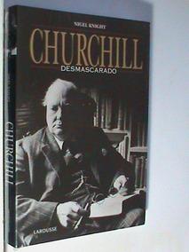 Livro - Churchill Desmascarado (novo - Lacrado)