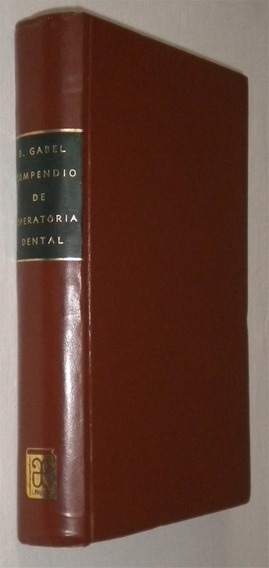 Compendio De Operatoria Dental Arthur B Gabel Edwin Livro /