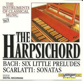 Bach Six Little Preludes - Scarlatti Sonatas The Harpsichord