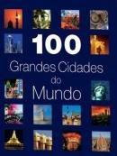 100 Grandes Cidades Do Mundo - Novo!