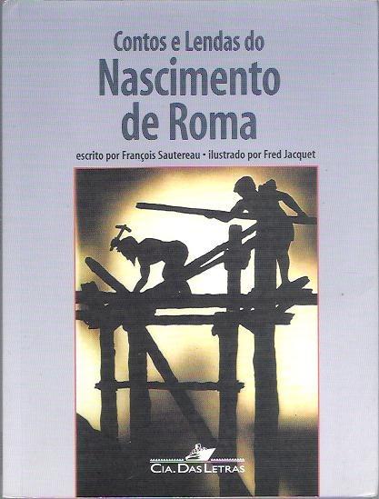 Livro Contos E Lendas Do Nascimento De Roma