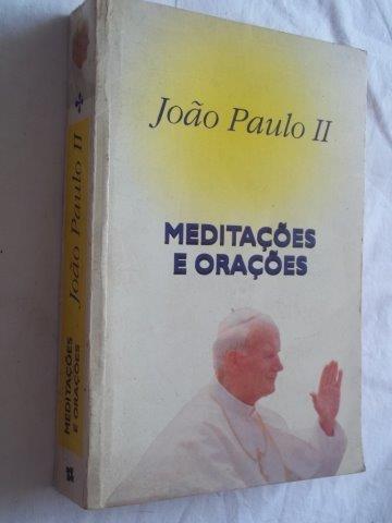 João Paulo Ii - Meditações E Orações - Religião