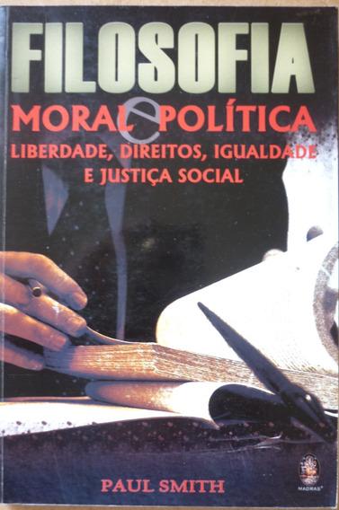 Filosofia Moral E Política - Questões, Conceitos E Teorias