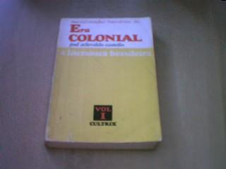 A Literatura Brasileira Vol. 1 - Era Colonial