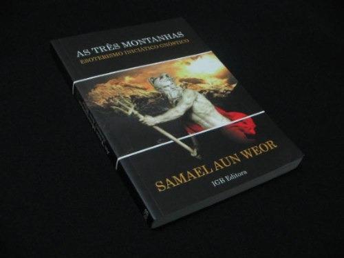 As Três Montanhas - Esoterismo - Weor, Samael Aun.