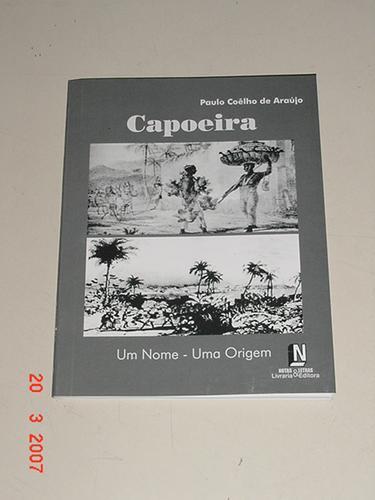 * Livro - Capoeira - Um Nome - Uma Origem *
