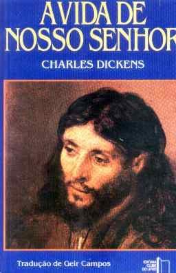 A Vida De Nosso Senhor - Charles Dickens - Livro - 1988
