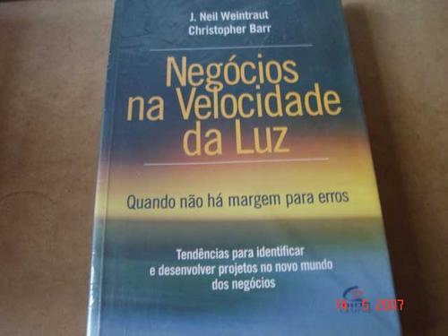 Negocios Na Velocidade Da Luz  J. Neil Weintraut  C3