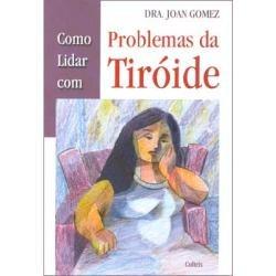 Como Lidar Com Problemas Da Tiróide