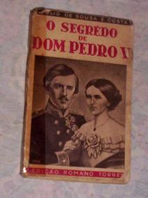 O Segredo De Dom Pedro V Julio De Sousa E Costa