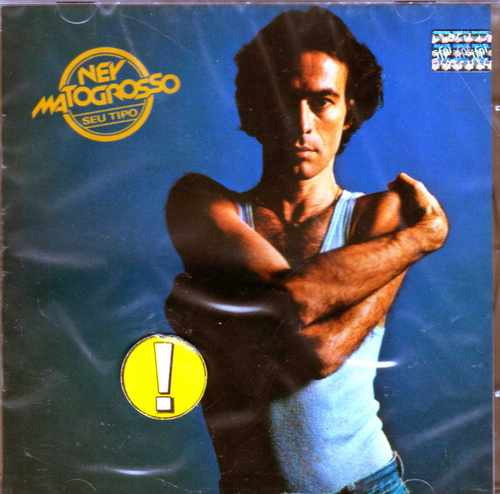 Ney Matogrosso - Seu Tipo -1979 - Em Cd Lacrado/raro