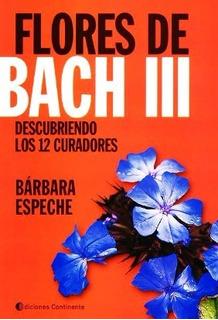 Flores De Bach 3 - Descubriendo Los 12 Curadores - Espeche