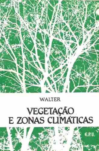 Vegetação E Zonas Climáticas - Tratado De Ecologia - Walter