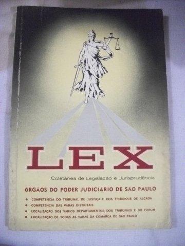 * Livro - Lex - Órgãos Do Poder Judiciário De São Paulo