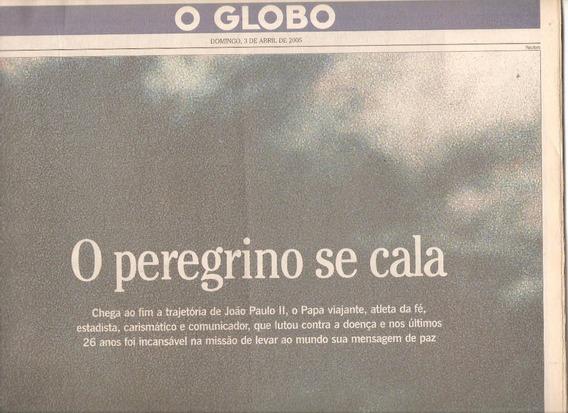 Especial Jornal O Globo A Morte Do Papa João Paulo Ii