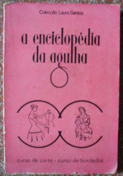 Livro A Enciclopedia Da Agulha Curso De Corte E Bordado