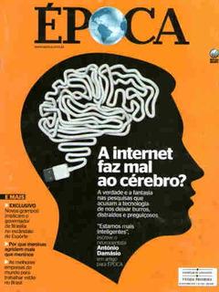 Época 702 * 31/10/11 * A Internet Faz Mal Ao Cérebro?
