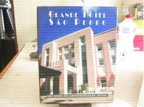 Grande Hotel São Pedro 25 Anos De Administração