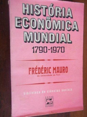 Frédéric Mauro - História Econômica Mundial - Didatico
