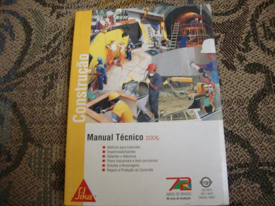 Revista Construção Técnico 2006 - Sika