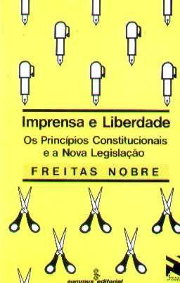 Imprensa E Liberdade Princípios Constitucionais - F. Nobre