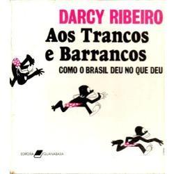 Livro Aos Trancos E Barrancos Darcy Ribeiro