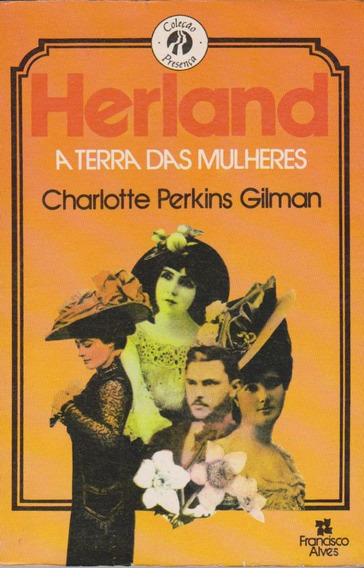 Herland A Terra Das Mulheres - Charlotte P. Gilman / Soberbo