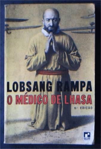 O Médico De Lhasa - Lobsang Rampa - 6° Edição