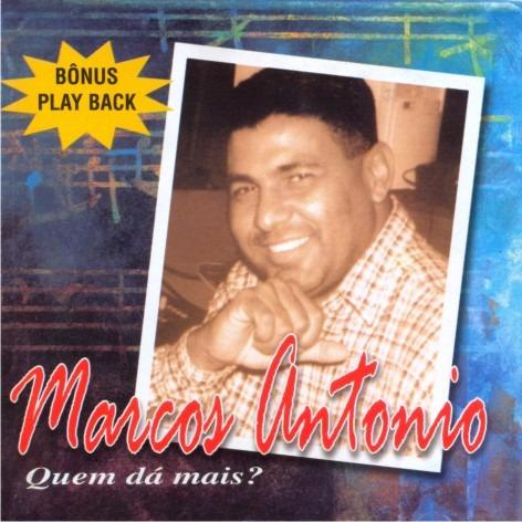 Marcos Antônio - Cd Quem Dá Mais? Com Playback