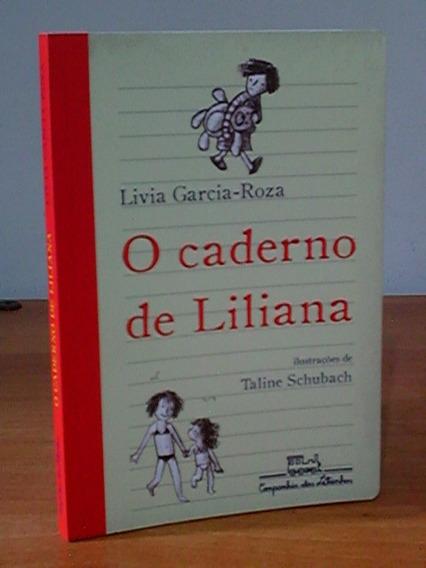 Livro O Caderno De Liliana Livia Garcia Roza Infanto Juvenil