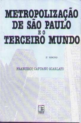 Metropolização De São Paulo E O Terceiro Mundo - F.scarlato