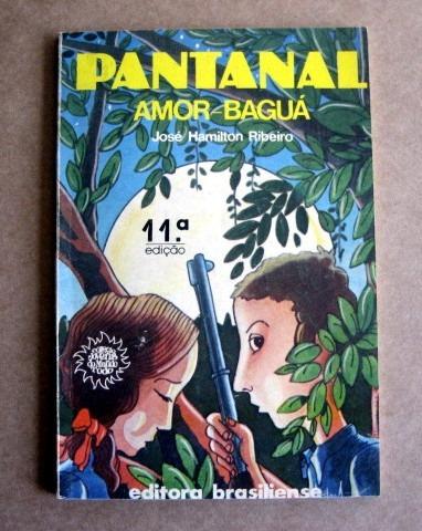 Pantanal Amor-baguá / José Hamilton Ribeiro