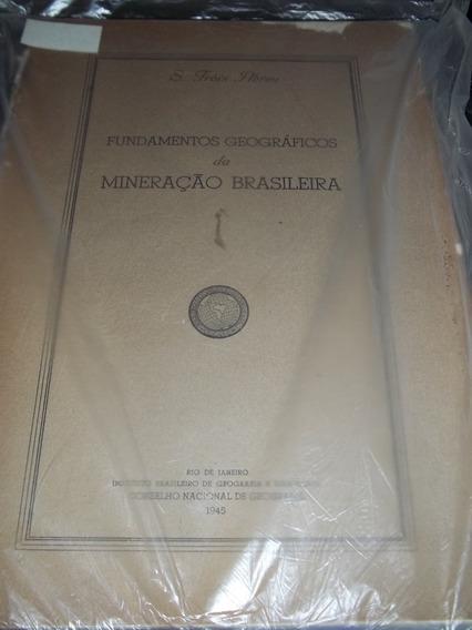 Fundamentos Geográficos Da Mineração Brasileira S. Fróis