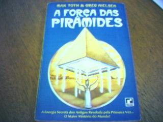 A Força Das Pirâmides, De Max Toth & Greg Nielsen