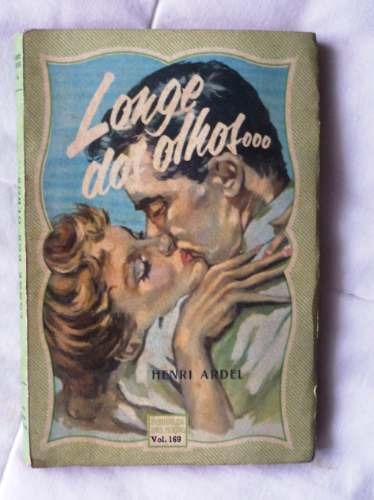 Longe Dos Olhos - Henri Ardel Biblioteca Das Moças Vol 169