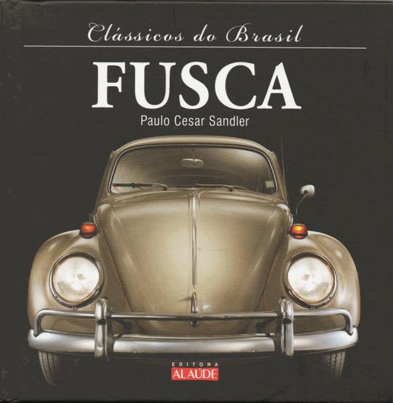 Clássicos Do Brasil - Fusca ( Livro Capa Dura ) Alaude