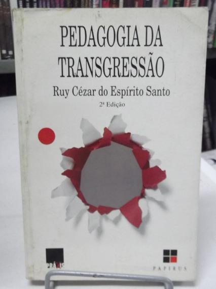 Livro - Pedagogia Da Transgressão - Ruy C. Do Espírito Santo
