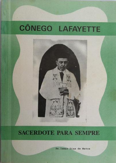 Cônego Lafayette ¿ Sacerdote Para Sempre ¿ Pe. Ismar Matos