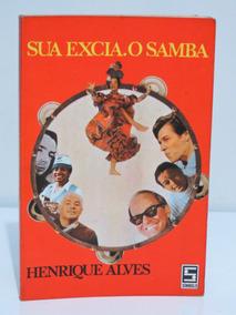 Livro Sua Excia. O Samba Henrique Alves Center Livros
