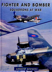 Fighter And Bomber Squadrons At War - Andrew Brookes - 1996