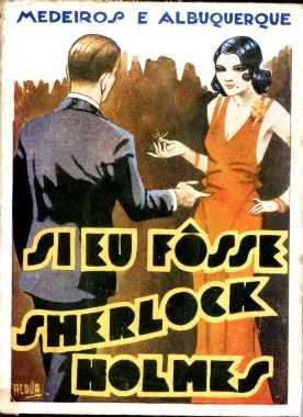 Si Eu Fôsse Sherlock Holmes - Medeiros E Albuquerque - 1932