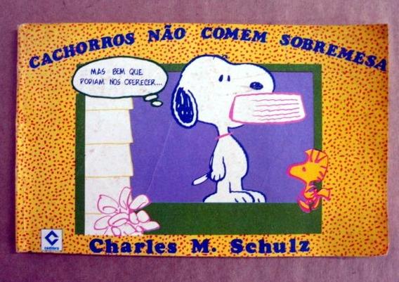 Snoopy / Cachorros Não Comem Sobremesa / Frete À Cobrar