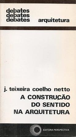 A Construção Do Sentido Na Arquitetura - J. Teixeira