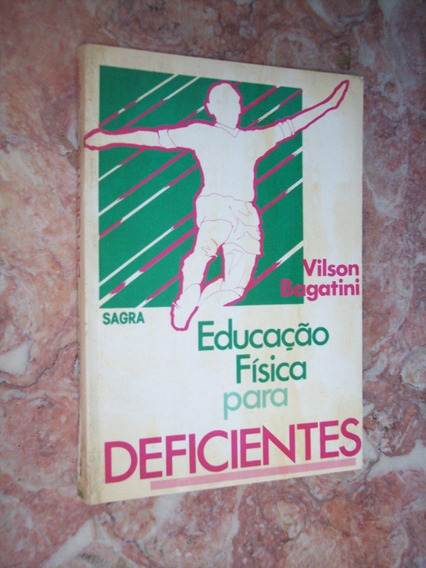 Educação Física Para Deficientes, Vilson Bagatini