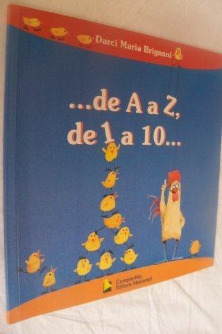 * De A A Z, De 1 A 10 Darci Maria Brignine - Infanto-juveni