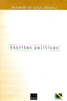 Escritos Políticos - Armando De Salles Oliveira - 2002