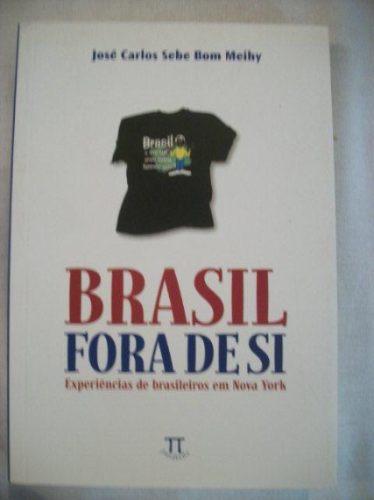 * Livro - Brasil Fora De Si - José Carlos Sebe Bom Meihy