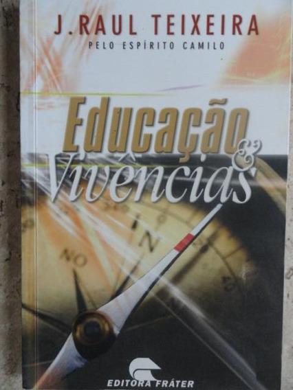 Educação & Vivências - J. Raul Teixeira - Espiritismo - Educ