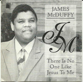 James Mcduffy There Is No One Like Jesus To Me Cd Importado